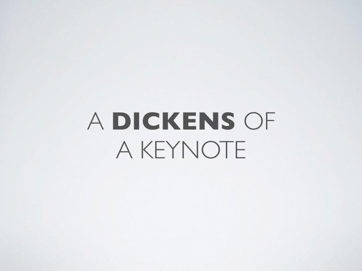 A DICKENS OF  A KEYNOTE
