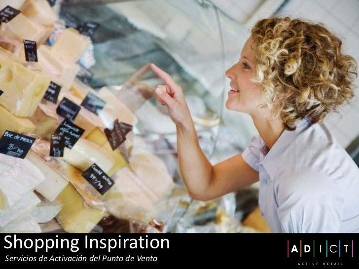 Shopping InspirationServicios de Activación del Punto de Venta