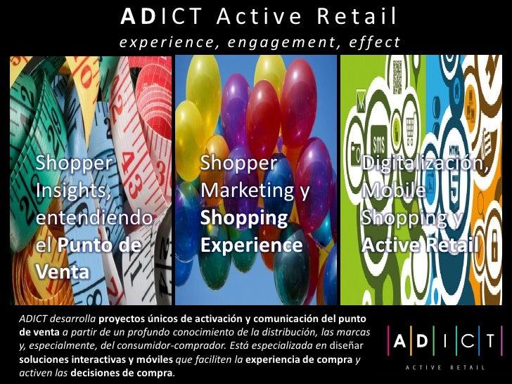 ADICT Active Retail                     experience, engagement, effect   Shopper                             Shopper      ...