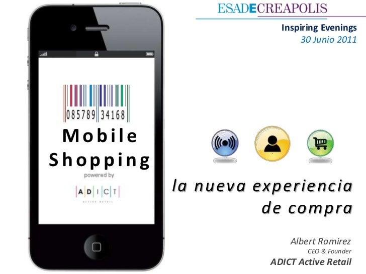 Inspiring Evenings                            30 Junio 2011 MobileShopping           la nueva experiencia                 ...