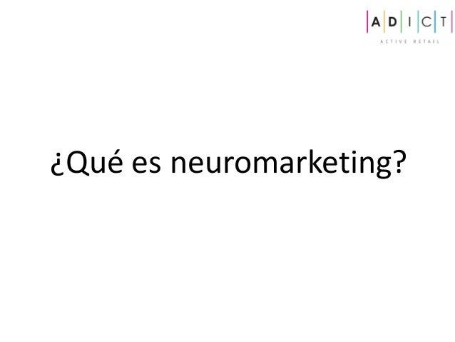 Adict Neuromarketing Ponencia Ziving Barcelona 3 Octubre 2014 Slide 2