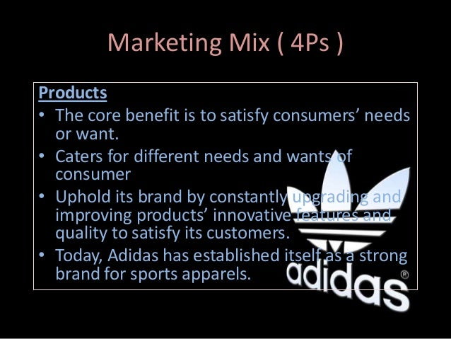 the marketing mix 4 ps of adidas We're a global agency headquartered in london, and use intelligent performance marketing to make brands visible online where do you need to be seen.