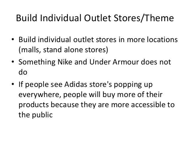 Build Individual Outlet Stores/Theme • Build individual outlet stores in more locations (malls, stand alone stores) • Some...