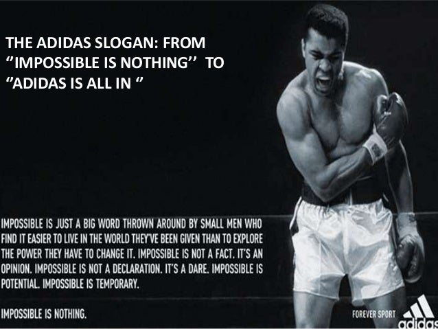 THE ADIDAS SLOGAN: FROM ''IMPOSSIBLE IS NOTHING'' TO