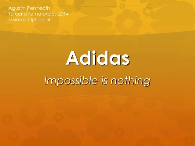 Adidas Impossible is nothing Agustin Pentreath Tercer año naturales 2014 Modulo Opcional