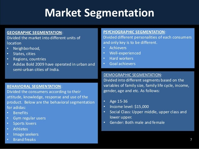 adidas demographics segmentation Marketing plan of adidas it is divided into geographic and demographic segmentation to locate their market in cities, states, countries and region.