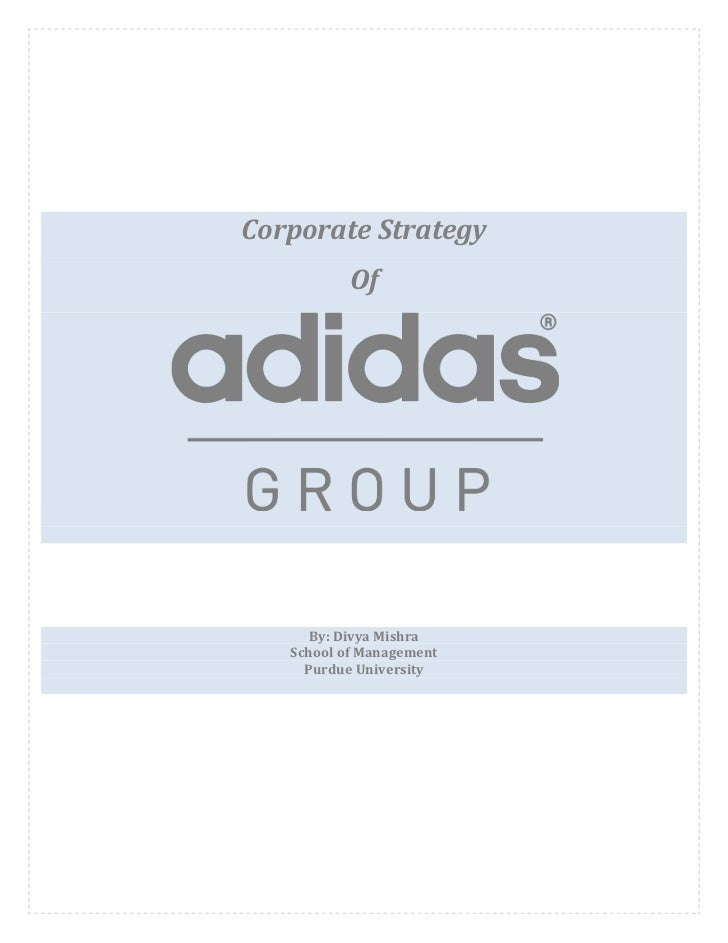 what is adidas's corporate strategy Marketing segmentation of adidas adidas adopts market coverage strategy target market a target market is a group of customers that the business has.