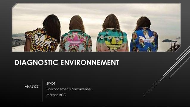SWOT  Diagnostic Macro/Micro Environnement  FORCES  Forte image de marque depuis 1964  Leader dans la vente de chaussures ...