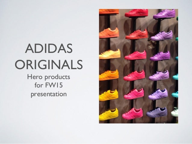 Adidas originals presentation for hero products FW15