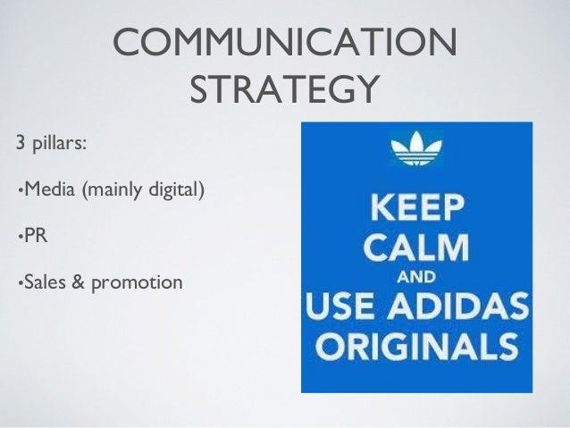 COMMUNICATION STRATEGY 3 pillars: •Media (mainly digital) •PR •Sales & promotion