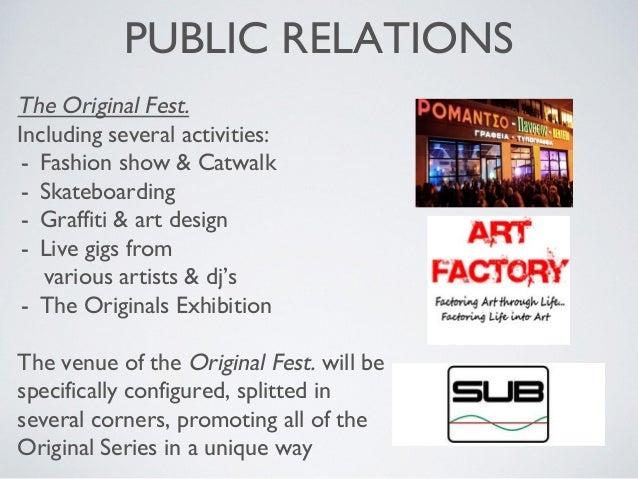 PUBLIC RELATIONS The Original Fest. Including several activities: - Fashion show & Catwalk - Skateboarding - Graffiti & ar...