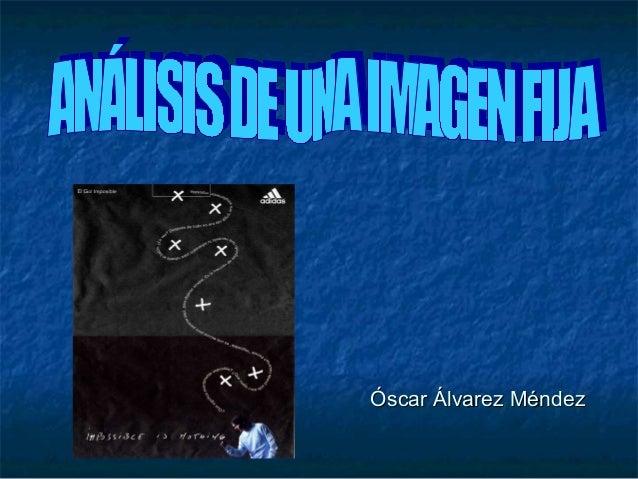 Óscar Álvarez MéndezÓscar Álvarez Méndez