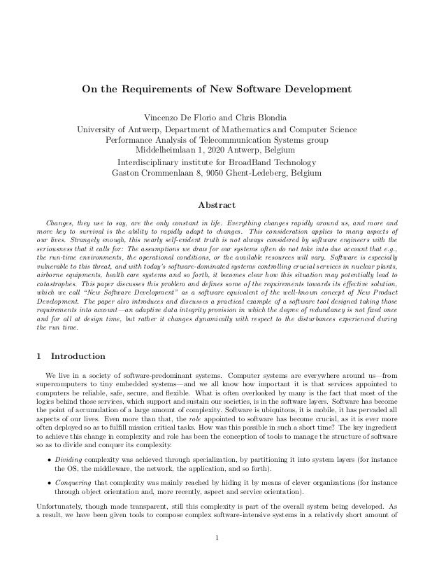 On the Requirements of New Software Development Vincenzo De Florio and Chris Blondia University of Antwerp, Department of ...