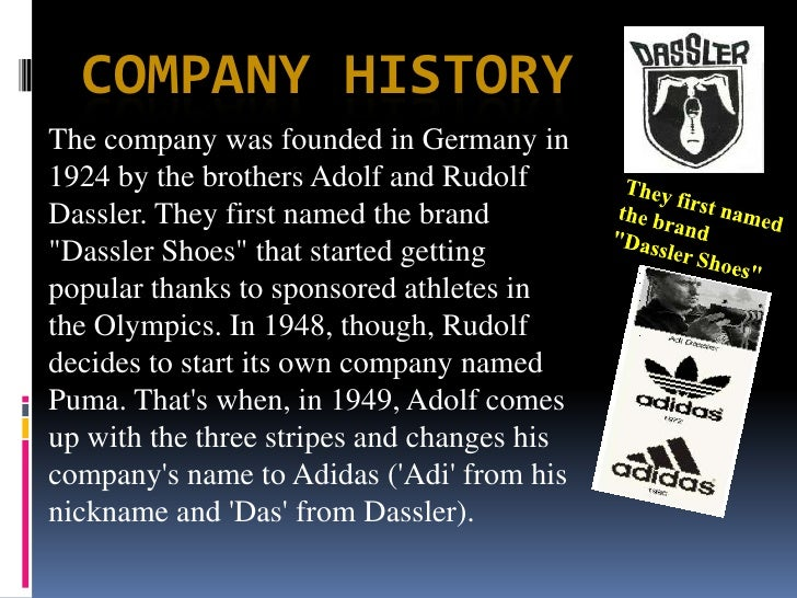 Company History<br />The company was founded in Germany in 1924 by the brothers Adolf and Rudolf Dassler. They first name...