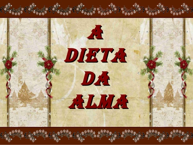 A DIETA DA ALMA