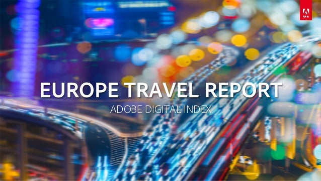 EUROPE TRAVEL REPORT ADOBE DIGITAL INDEX