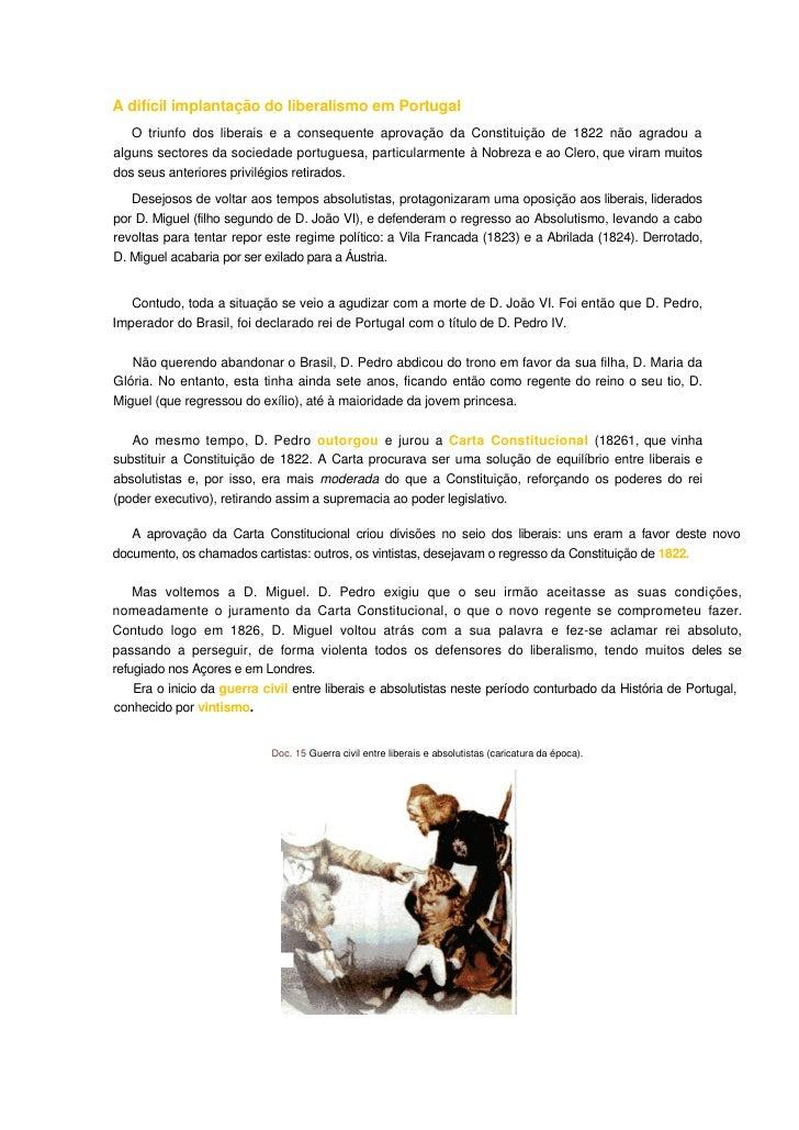 A difícil implantação do liberalismo em Portugal    O triunfo dos liberais e a consequente aprovação da Constituição de 18...