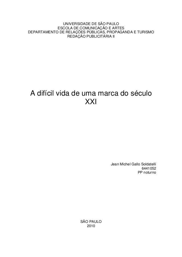 UNIVERSIDADE DE SÃO PAULO            ESCOLA DE COMUNICAÇÃO E ARTESDEPARTAMENTO DE RELAÇÕES PÚBLICAS, PROPAGANDA E TURISMO ...