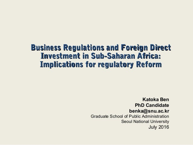 Business Regulations and Foreign DirectBusiness Regulations and Foreign Direct Investment in Sub-Saharan Africa:Investment...