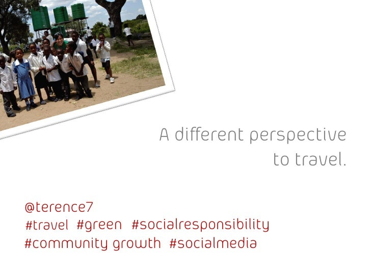 A different perspective                                   to travel.  @terence7 #travel #green #socialresponsibility #comm...