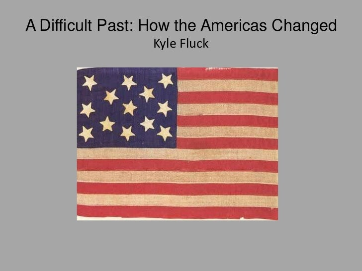 A Difficult Past: How the Americas ChangedKyle Fluck<br />