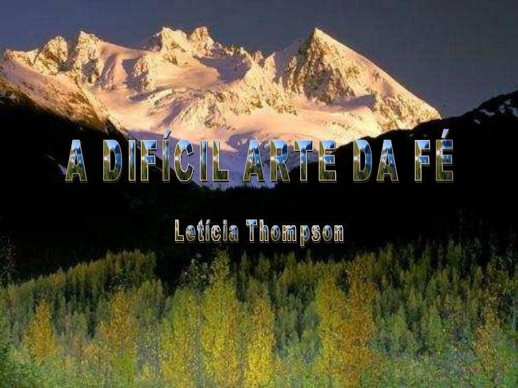 A DIFÍCIL ARTE DA FÉ Letícia Thompson