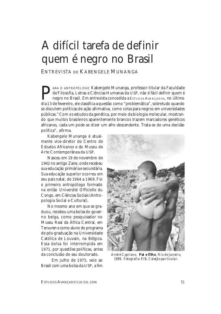 A DIFÍCIL T AREFA   DE   D EFINIR Q UEM   É   N EGRO   NO   BRASILA difícil tarefa de definirquem é negro no BrasilENTREVI...