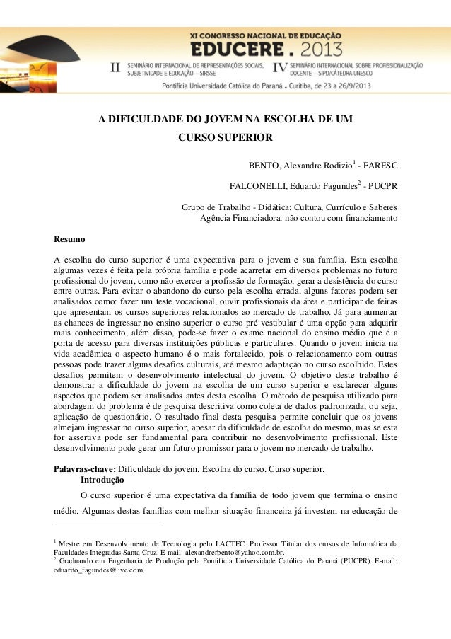 A DIFICULDADE DO JOVEM NA ESCOLHA DE UM CURSO SUPERIOR BENTO, Alexandre Rodizio1 - FARESC FALCONELLI, Eduardo Fagundes2 - ...