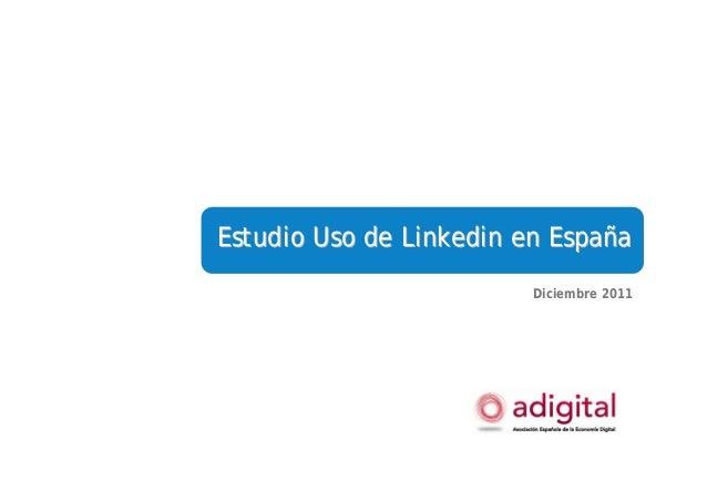 Estudio Uso deEstudio Uso de LinkedinLinkedin en Espaen Españñaa Diciembre 2011
