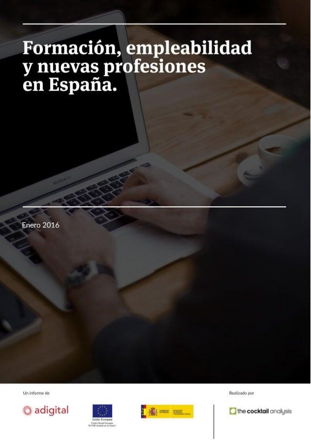 Formación, empleabilidad y nuevas profesiones en España 2 Contenido 1. Introducción………. 3 2. Objetivos y metodología………. 4...