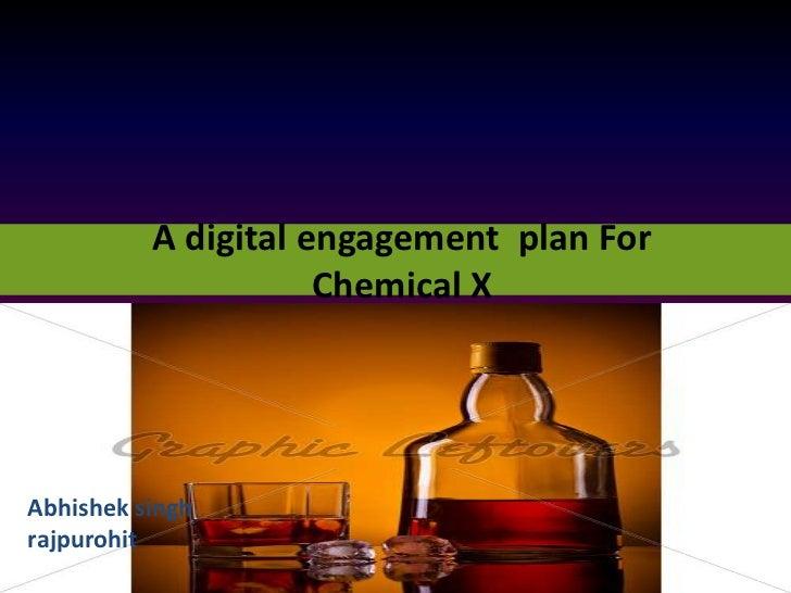 A digital engagement plan For                     Chemical XAbhishek singhrajpurohit