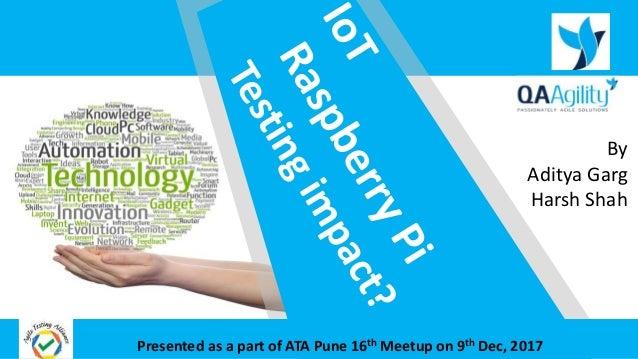 By Aditya Garg Harsh Shah Presented as a part of ATA Pune 16th Meetup on 9th Dec, 2017