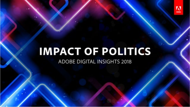IMPACT OF POLITICS | 2018 TABLE OF CONTENTS Overview 03 Methodology 17 Glossary Analytics Data 04 National news sites driv...