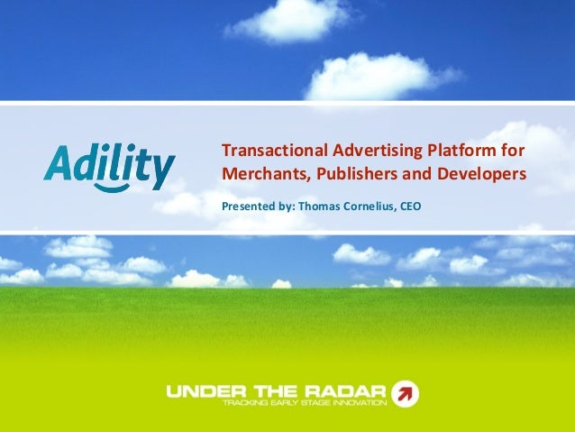 Transactional Advertising Platform for Merchants, Publishers and Developers Presented by: Thomas Cornelius, CEO