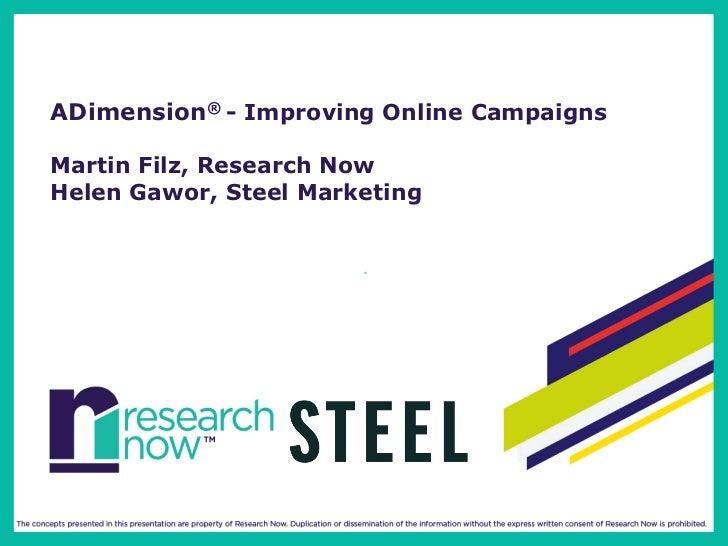 ADimension® - Improving Online CampaignsMartin Filz, Research NowHelen Gawor, Steel Marketing