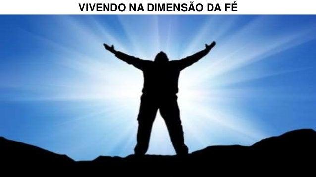 VIVENDO NA DIMENSÃO DA FÉ