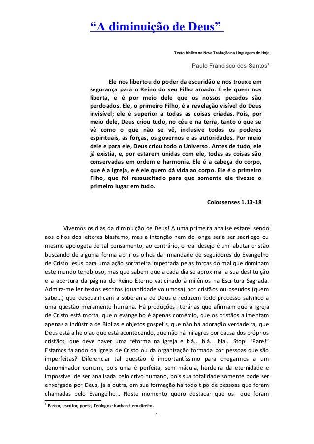"""""""A diminuição de Deus"""" Texto bíblico na Nova Tradução na Linguagem de Hoje Paulo Francisco dos Santos1 Ele nos libertou do..."""