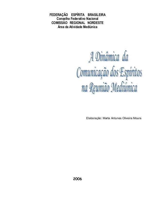 FEDERAÇÃO ESPÍRITA BRASILEIRA Conselho Federativo Nacional COMISSÃO REGIONAL NORDESTE Área da Atividade Mediúnica Elaboraç...