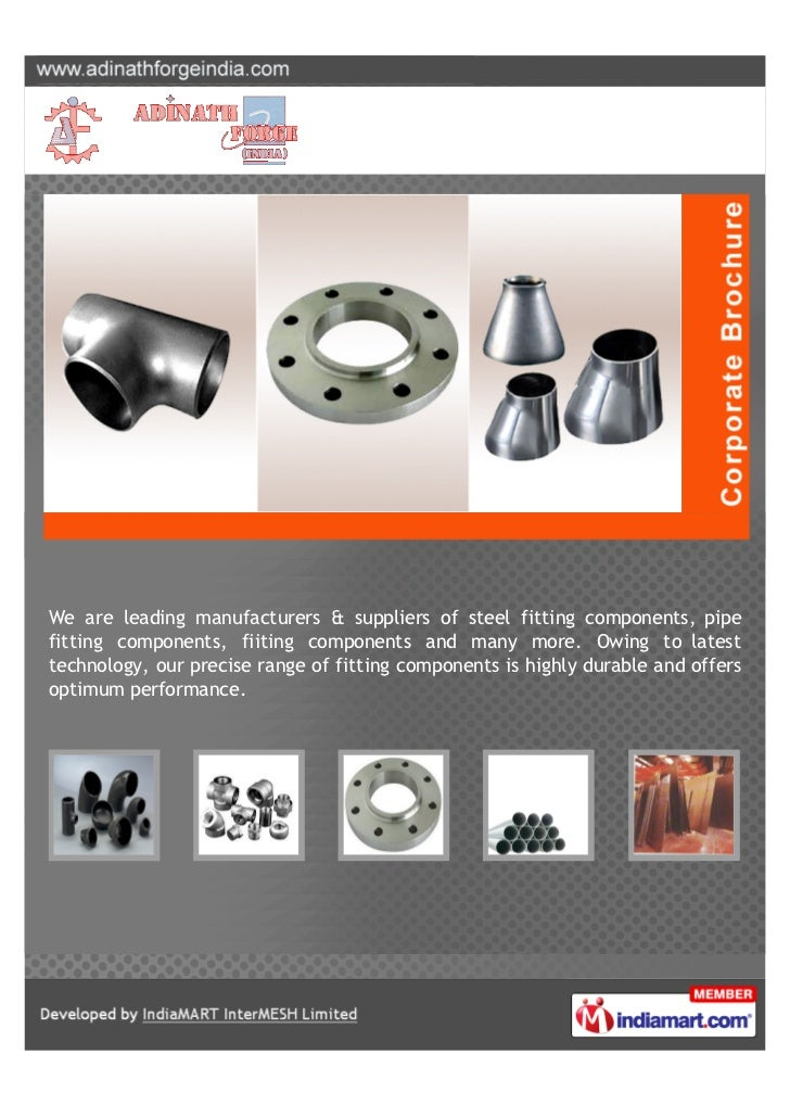 We are leading manufacturers & suppliers of steel fitting components, pipefitting components, fiiting components and many ...