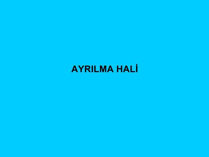 AYRILMA HALİ