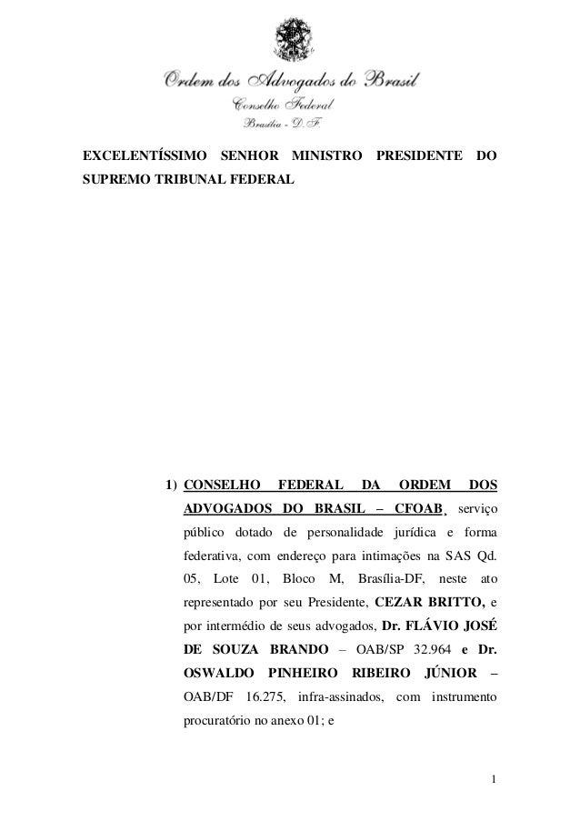 EXCELENTÍSSIMO SENHOR MINISTRO PRESIDENTE DOSUPREMO TRIBUNAL FEDERAL         1) CONSELHO        FEDERAL       DA   ORDEM  ...