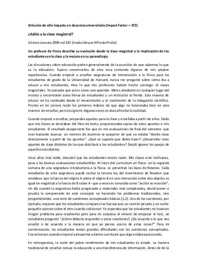 Artículosde alto impacto en docenciauniversitaria(Impact Factor = 372) ¿Adiós a la clase magistral? Science January2009 vo...