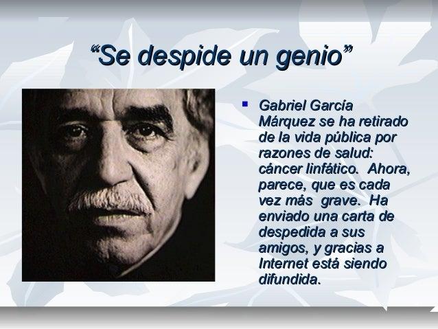 """""""""""Se despide un genio""""Se despide un genio""""  Gabriel GarcíaGabriel García Márquez se ha retiradoMárquez se ha retirado de ..."""