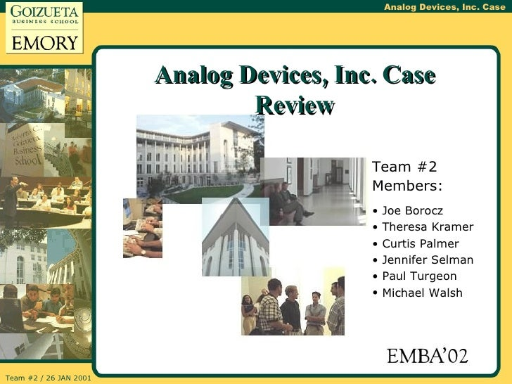 Analog Devices, Inc. Case Review <ul><li>Team #2 Members: </li></ul><ul><li>Joe Borocz </li></ul><ul><li>Theresa Kramer </...