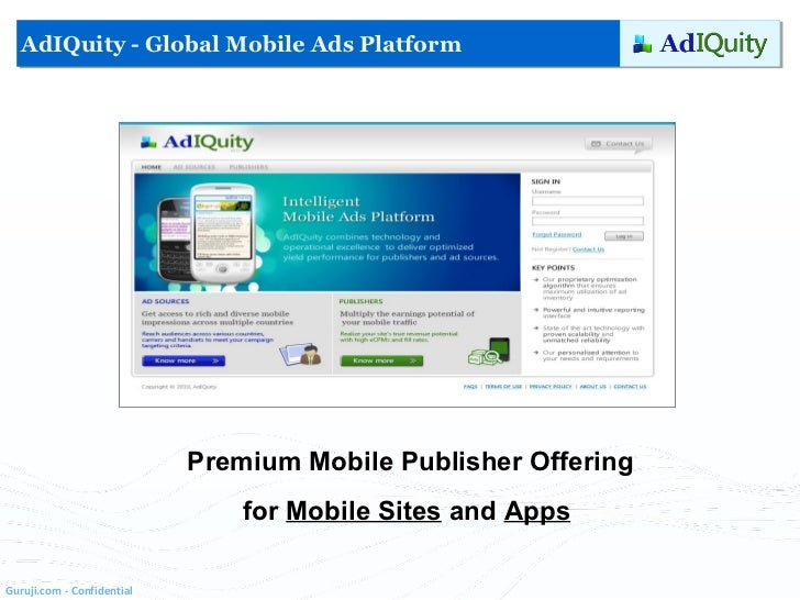 Premium Mobile Publisher Offering for  Mobile Sites  and  Apps AdIQuity - Global Mobile Ads Platform