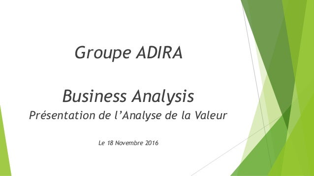 Groupe ADIRA Business Analysis Présentation de l'Analyse de la Valeur Le 18 Novembre 2016