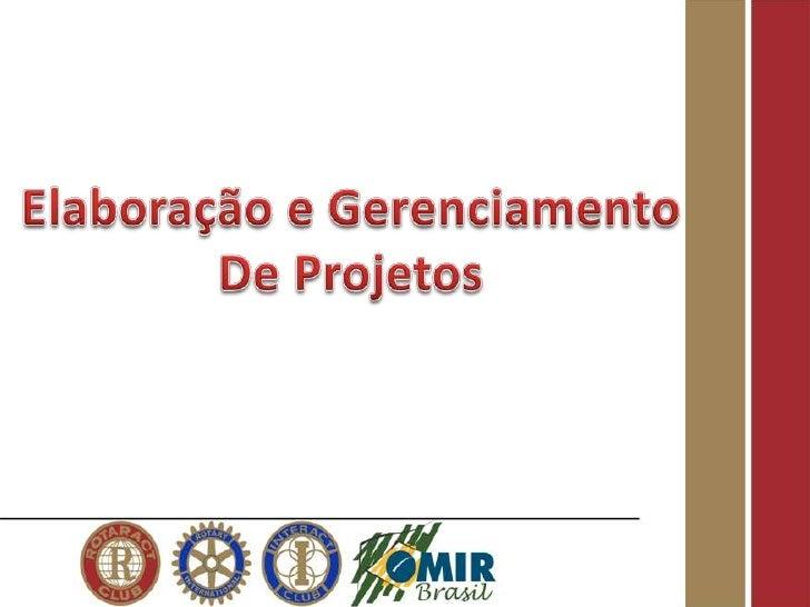 Metodologia da Apresentação:Utilizaremos a metodologia da ProjectManagement Institute© adaptada aRotaract e Interact Club