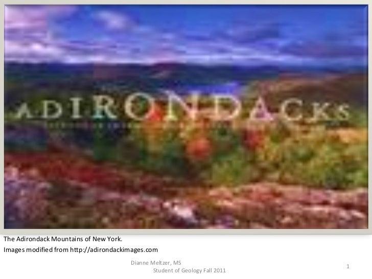 <ul><li>The Adirondack Mountains of New York.  </li></ul><ul><li>Images modified from http://adirondackimages.com </li></u...