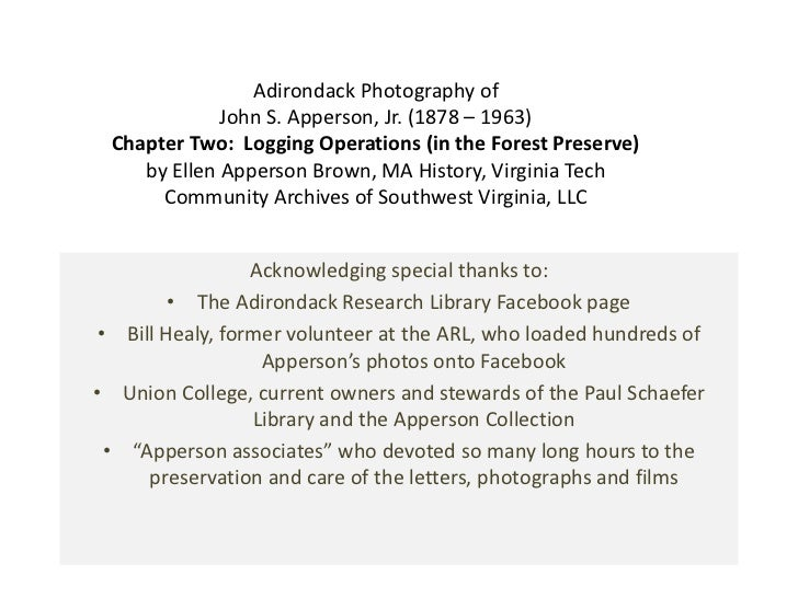 Adirondack Photography of              John S. Apperson, Jr. (1878 – 1963)  Chapter Two: Logging Operations (in the Forest...