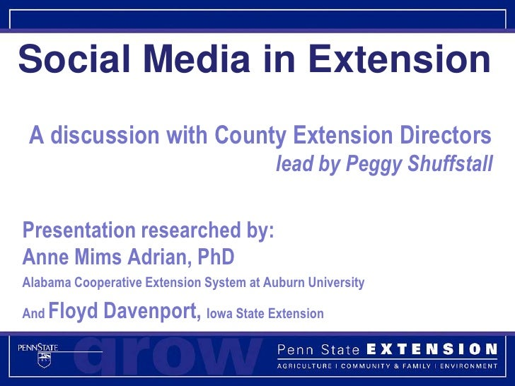 Social Media in Extension<br />A discussion with County Extension Directorslead by Peggy Shuffstall<br />Presentation rese...